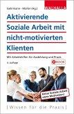Aktivierende Soziale Arbeit mit nicht-motivierten Klienten (eBook, ePUB)