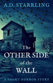 The Other Side of the Wall (A Short Horror Story) (eBook, ePUB)