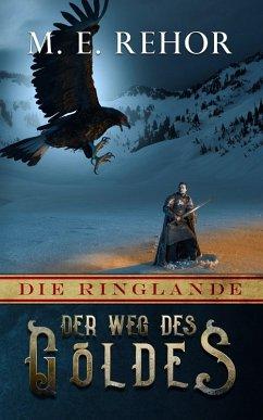 Der Weg des Goldes (eBook, ePUB) - Rehor, Manfred