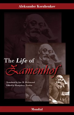 Zamenhof. The Life, Works and Ideas of the Author of Esperanto (eBook, ePUB) - Korzhenkov, Aleksander