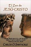 El Zen de Jesús Cristo: Los Dichos Secreto del Evangelio de Tomás, Juntos con su Zen Equivalente y Comentario (eBook, ePUB)