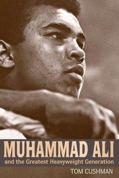 MUHAMMAD ALI & THE GREATEST HE - Cushman, Tom
