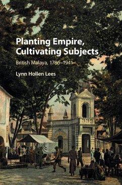 Planting Empire, Cultivating Subjects - Lees, Lynn Hollen (University of Pennsylvania)
