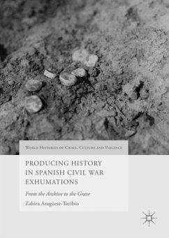 Producing History in Spanish Civil War Exhumations - Aragüete-Toribio, Zahira