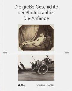 Die große Geschichte der Photographie