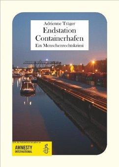 Endstation Containerhafen (eBook, ePUB) - Träger, Adrienne