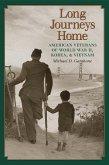 Long Journeys Home: American Veterans of World War II, Korea, and Vietnam