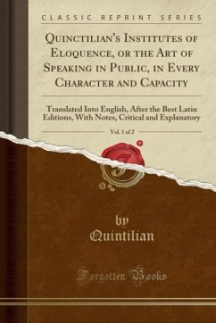 Quinctilian´s Institutes of Eloquence, or the A...