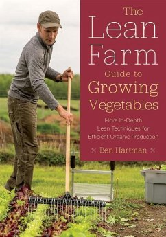 The Lean Farm Guide to Growing Vegetables - Hartman, Ben