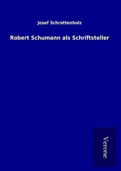 Robert Schumann als Schriftsteller