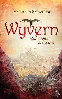 Das Streben des Jägers / Wyvern Bd.1 (eBook, ePUB) - Serwotka, Veronika