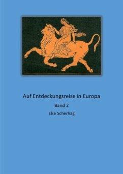 Auf Entdeckungsreise in Europa Band 2