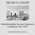 Machtübernahme bis zum Einmarsch in Böhmen 1933-1939 (Das Dritte Reich - Teil 1) (MP3-Download)