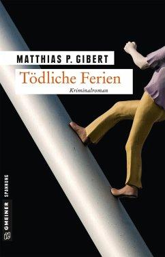 Tödliche Ferien / Thilo Hain Bd.1 (eBook, ePUB) - Gibert, Matthias P.