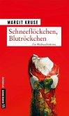 Schneeflöckchen, Blutröckchen (eBook, ePUB)