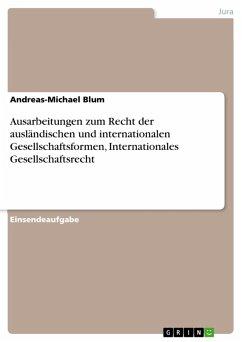 Ausarbeitungen zum Recht der ausländischen und internationalen Gesellschaftsformen, Internationales Gesellschaftsrecht (eBook, PDF)