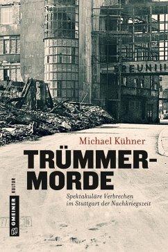 Trümmermorde (eBook, PDF) - Kühner, Michael