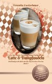 Latte & Dampfnudeln (eBook, ePUB)