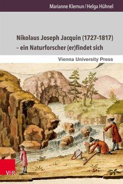 Nikolaus Joseph Jacquin (1727-1817) - ein Naturforscher (er)findet sich (eBook, PDF) - Klemun, Marianne; Hühnel, Helga