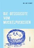 Die Geschichte vom Muckelpuckchen (eBook, ePUB)