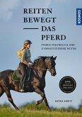 Reiten bewegt das Pferd (eBook, PDF)