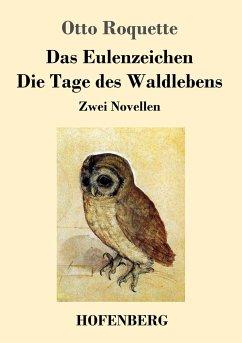 Das Eulenzeichen / Die Tage des Waldlebens