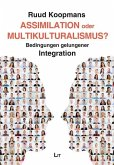 Assimilation oder Multikulturalismus?