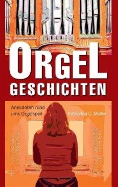 Orgelgeschichten