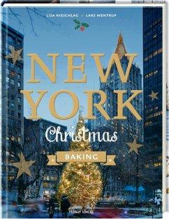 New York Christmas Baking - Nieschlag, Lisa; Wentrup, Lars; Prus, Agnes