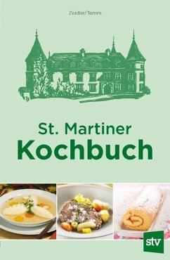 St. Martiner Kochbuch - Zeidler, Emilie; Temm, Elfriede