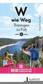 W wie Weg - Thüringen zu Fuß II