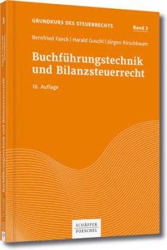 Buchführungstechnik und Bilanzsteuerrecht - Fanck, Bernfried; Guschl, Harald; Kirschbaum, Jürgen