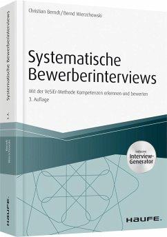 Systematische Bewerberinterviews - inkl. Arbeitshilfen online - Berndt, Christian; Wierzchowski, Bernd