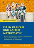 Fit in Klausur und Abitur - Mathematik 11.-12./13. Klasse