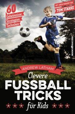 Clevere Fußballtricks für Kids - Latham, Andrew