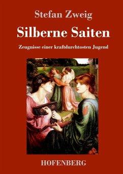 Silberne Saiten - Zweig, Stefan