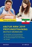 Abitur NRW 2019 Prüfungstraining - Deutsch Grundkurs. (Nordrhein-Westfalen)