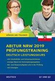 Abitur NRW 2019 Prüfungstraining - Deutsch Leistungskurs. (Nordrhein-Westfalen)