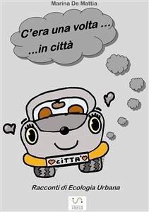 C'era una volta... in città (fixed-layout eBook, ePUB) - De Mattia, Marina