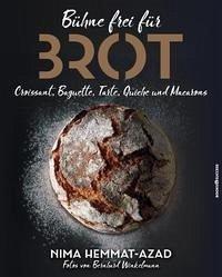 Bühne frei für Brot, Croissant, Baguette, Tarte, Quiche und Macarons - Hemmat-Azad, Nima