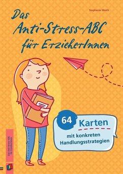 Das Anti-Stress-ABC für ErzieherInnen - Weich, Stephanie