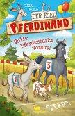 Volle Pferdestärke voraus! / Der Esel Pferdinand Bd.3