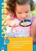 50 x naturwissenschaftliche Erfahrungen zum Beobachten und Dokumentieren im Kindergarten