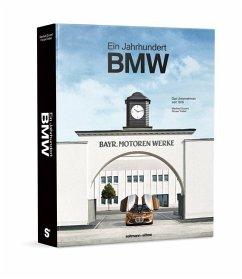 100 Jahre Bayerische Motoren Werke - Grunert, Manfred; Triebel, Florian