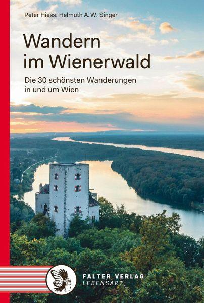 Wandern im Wienerwald - Hiess, Peter; Singer, Helmut A. W.