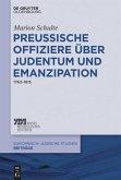 Preussische Offiziere über Judentum und Emanzipation