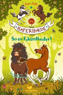 So ein Fohlentheater! / Die Haferhorde Bd.8 - Kolb, Suza