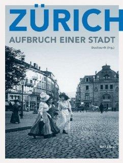 Zürich - Aufbruch einer Stadt