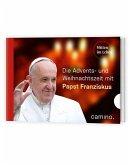 Durch die Advents- und Weihnachtszeit mit Papst Franziskus