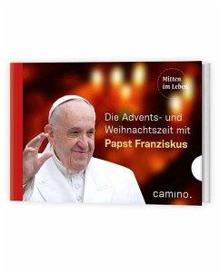 Durch die Advents- und Weihnachtszeit mit Papst Franziskus - Franziskus